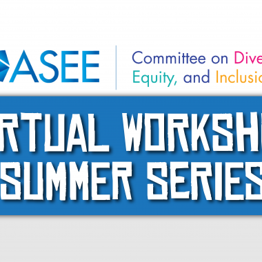 ASEE CDEI Virtual Workshop Summer Series